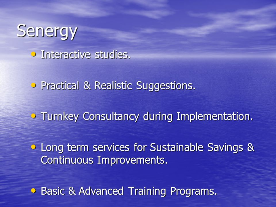 Senergy Interactive studies. Practical & Realistic Suggestions.