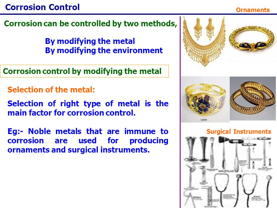 Corrosion Control Corrosion can be controlled by two methods,