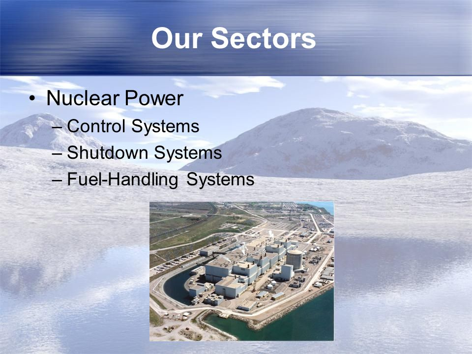 Our Sectors Nuclear Power Control Systems Shutdown Systems