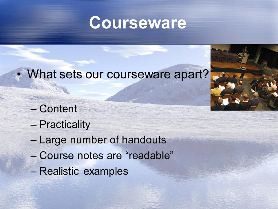 Courseware What sets our courseware apart Content Practicality
