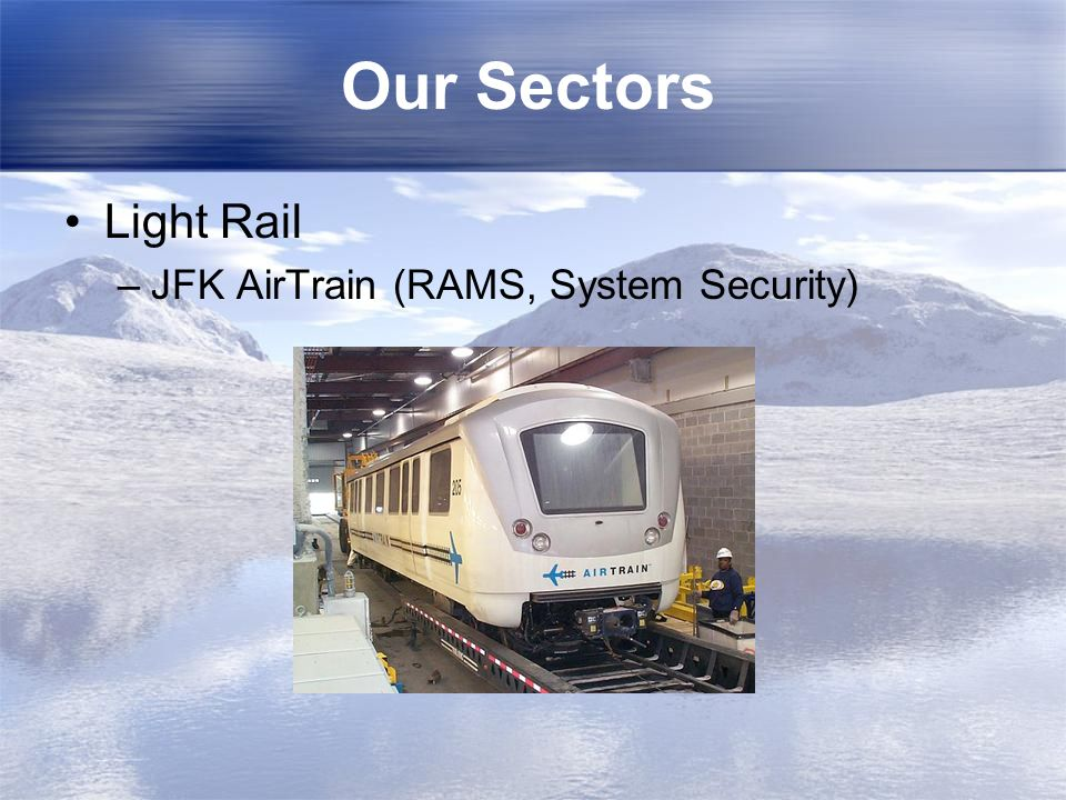 Our Sectors Light Rail JFK AirTrain (RAMS, System Security)