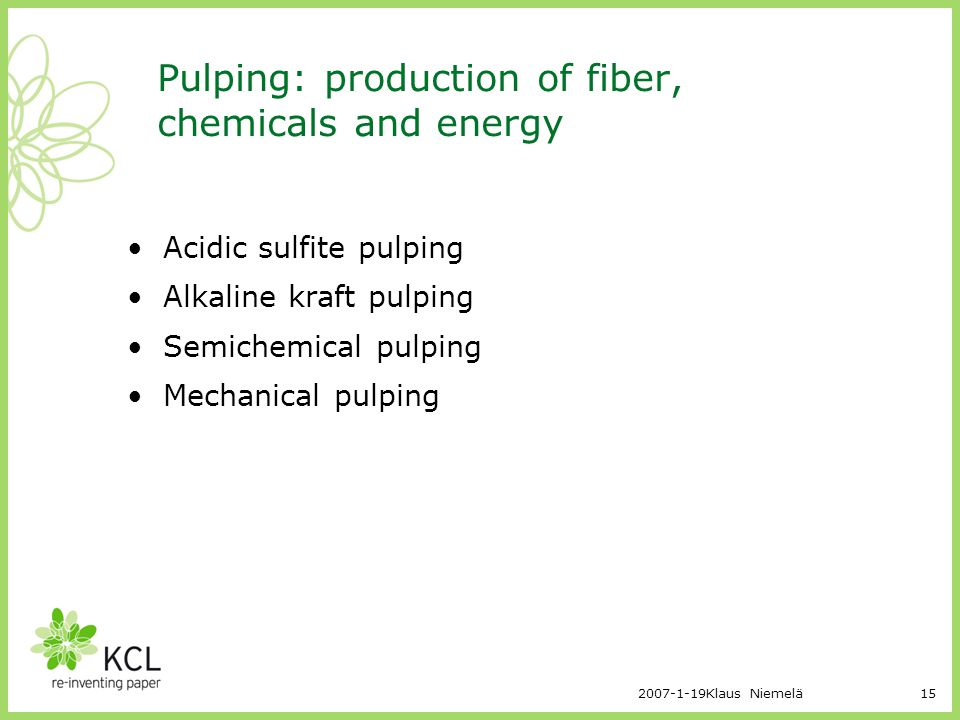 Pulping: production of fiber, chemicals and energy
