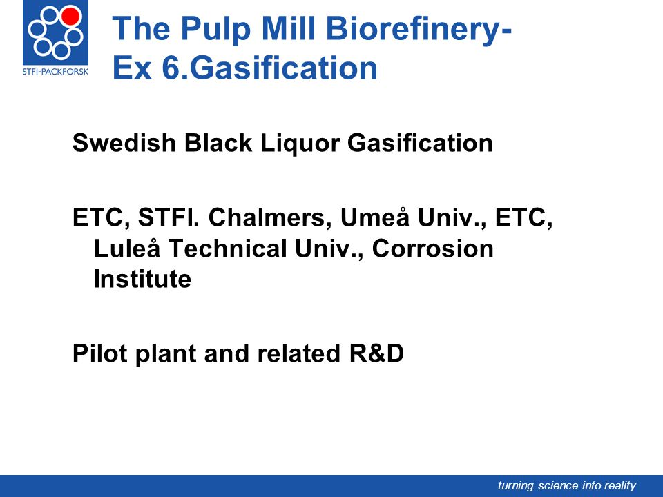 The Pulp Mill Biorefinery- Ex 6.Gasification