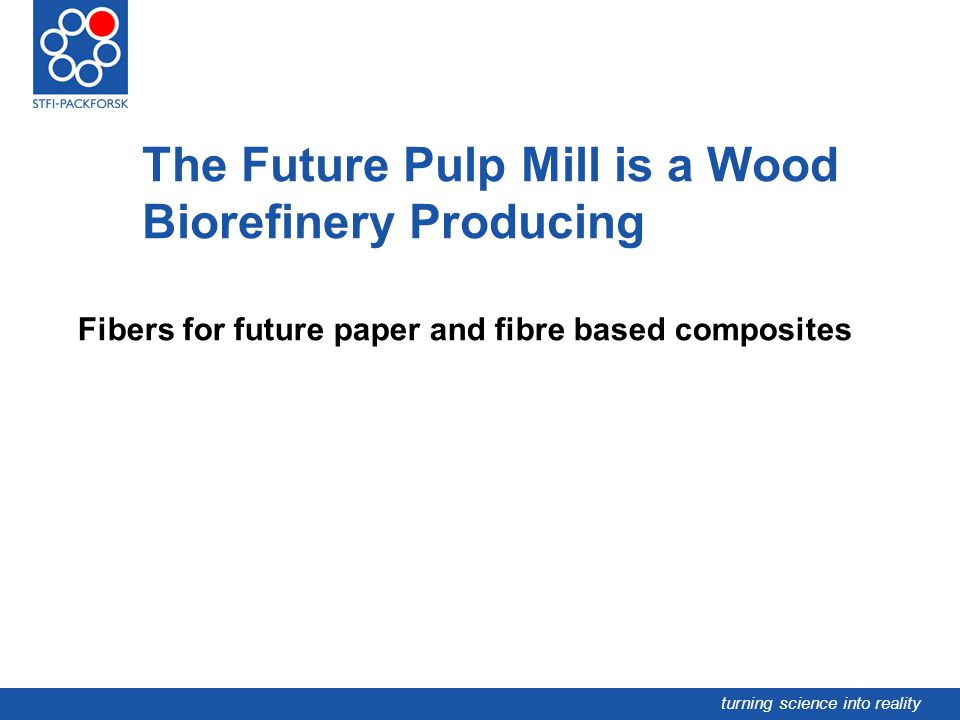 The Future Pulp Mill is a Wood Biorefinery Producing