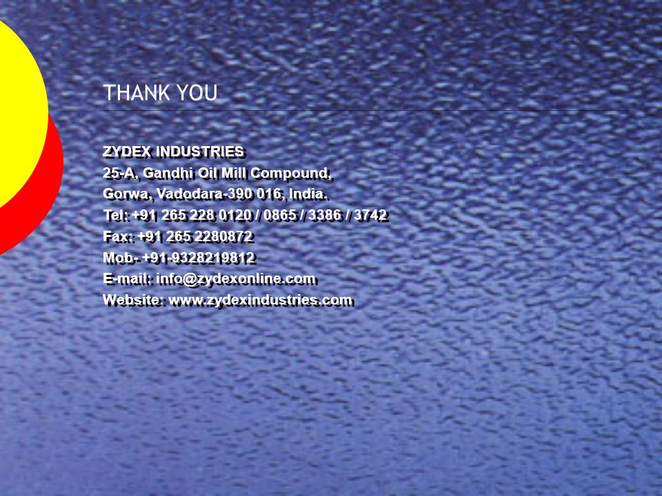 THANK YOU ZYDEX INDUSTRIES 25-A, Gandhi Oil Mill Compound,
