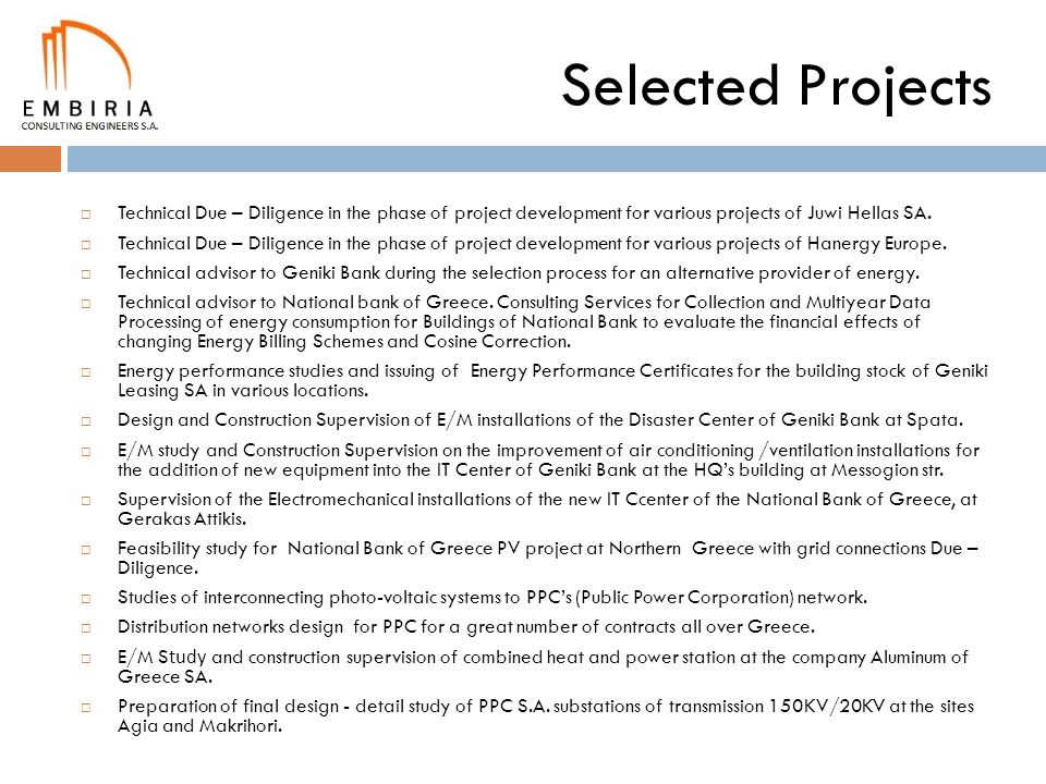 Selected Projects Technical Due – Diligence in the phase of project development for various projects of Juwi Hellas SA.