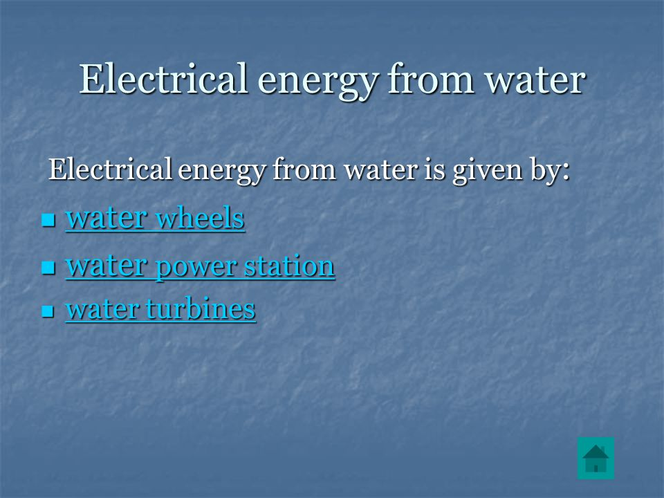 Electrical energy from water