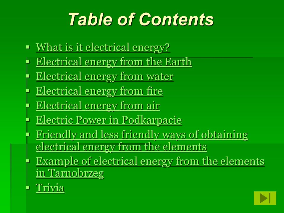 Table of Contents What is it electrical energy
