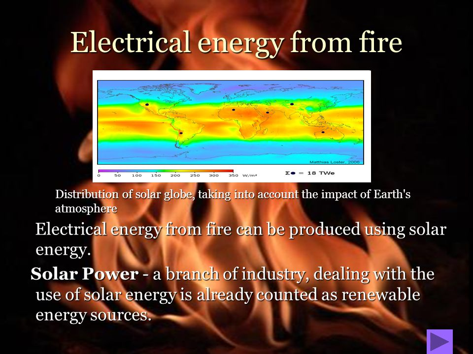 Electrical energy from fire