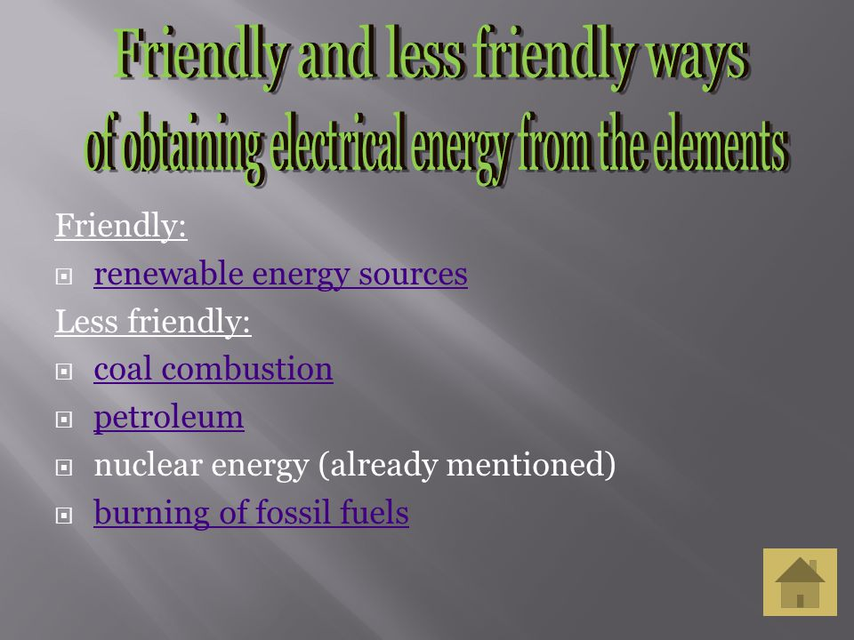 of obtaining electrical energy from the elements
