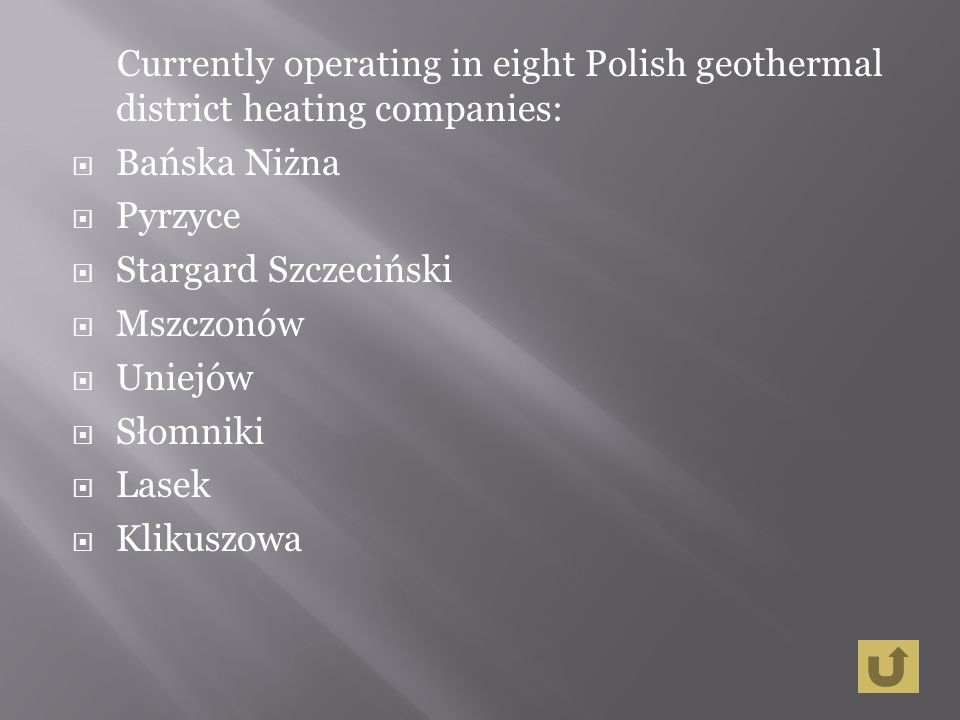 Currently operating in eight Polish geothermal district heating companies: