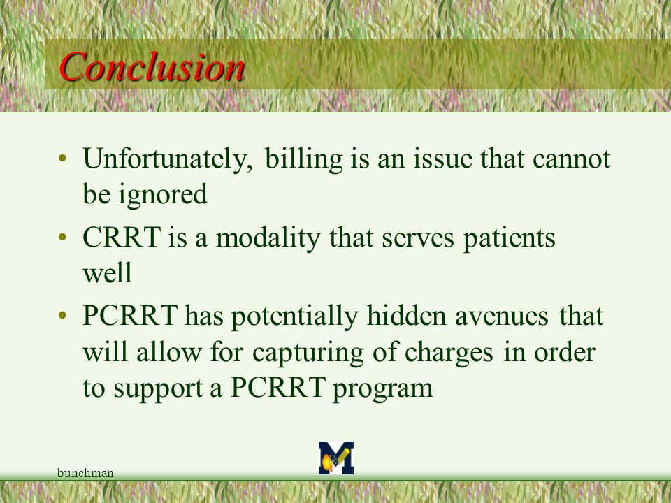 Conclusion Unfortunately, billing is an issue that cannot be ignored