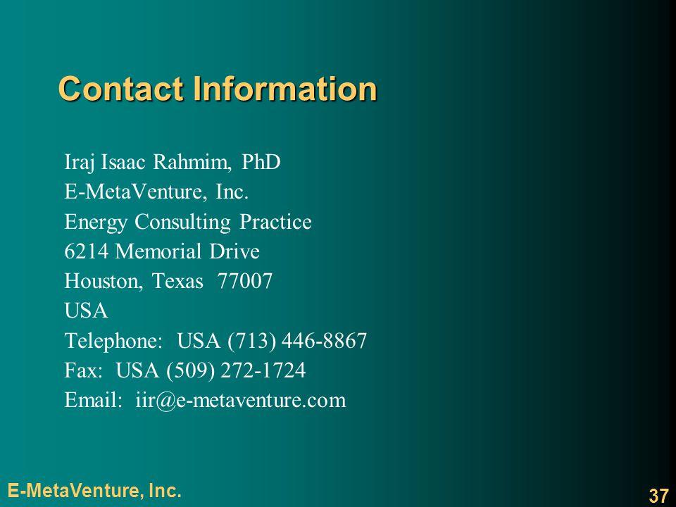 Contact Information Iraj Isaac Rahmim, PhD. E-MetaVenture, Inc. Energy Consulting Practice. 6214 Memorial Drive.