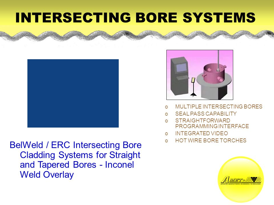 INTERSECTING BORE SYSTEMS