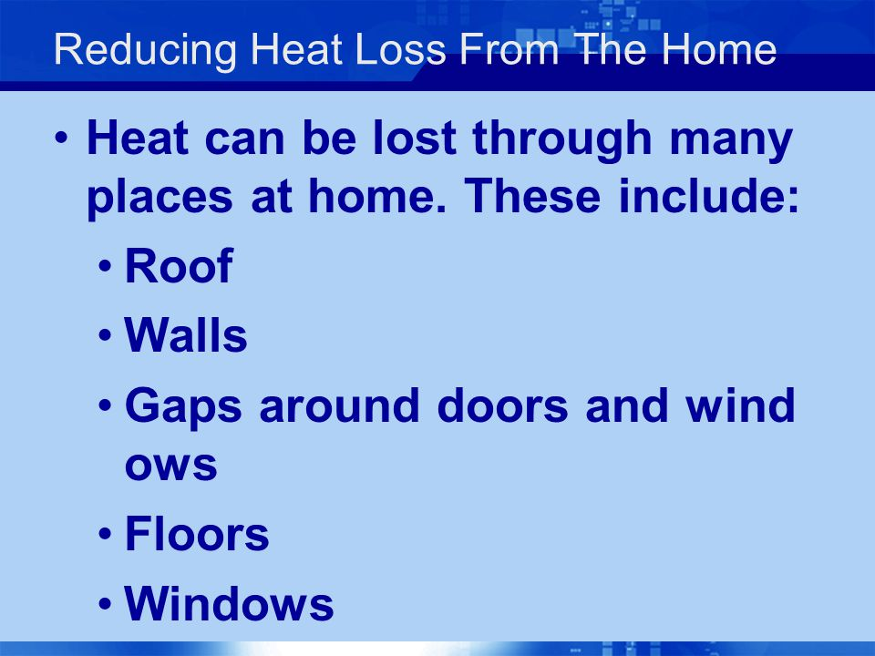 Reducing Heat Loss From The Home