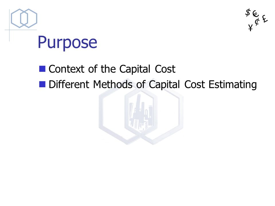 Purpose Context of the Capital Cost