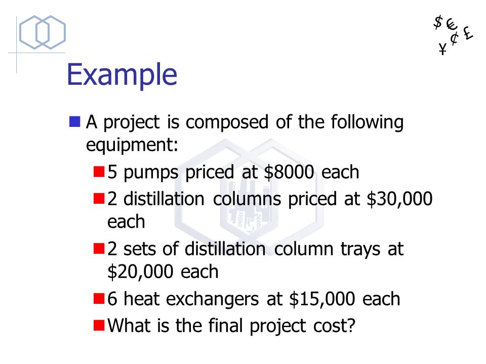 Example A project is composed of the following equipment: