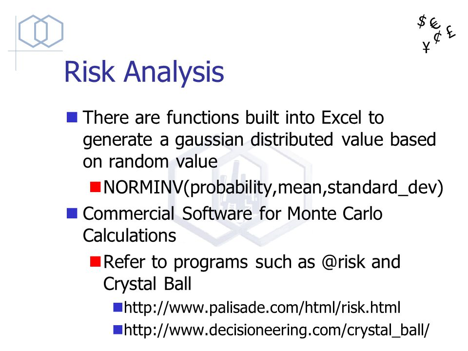 Risk Analysis There are functions built into Excel to generate a gaussian distributed value based on random value.