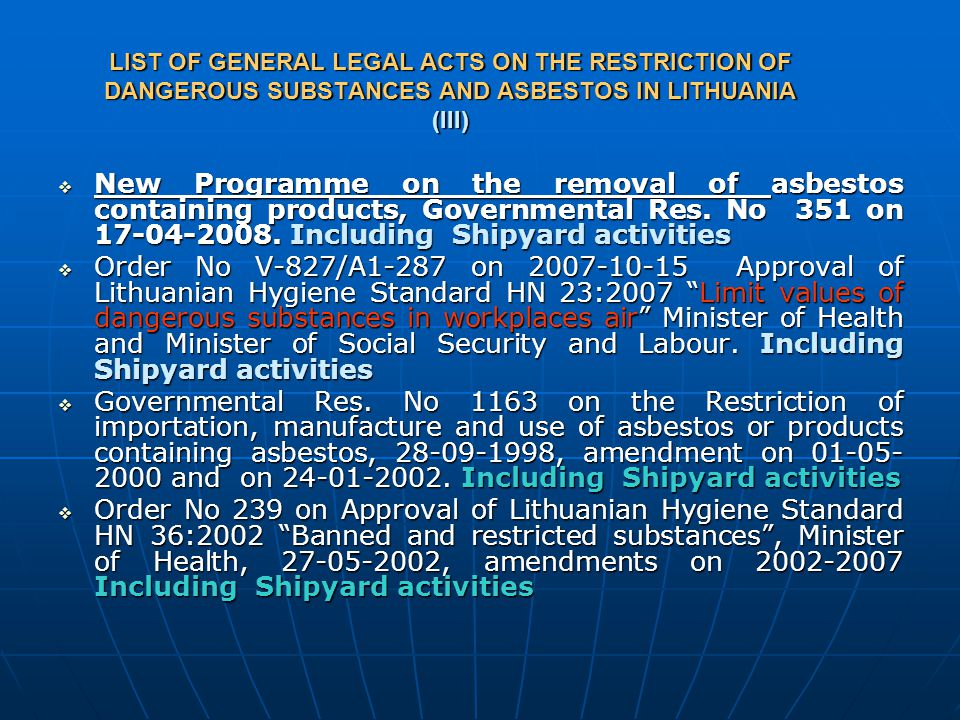 LIST OF GENERAL LEGAL ACTS ON THE RESTRICTION OF DANGEROUS SUBSTANCES AND ASBESTOS IN LITHUANIA (III)