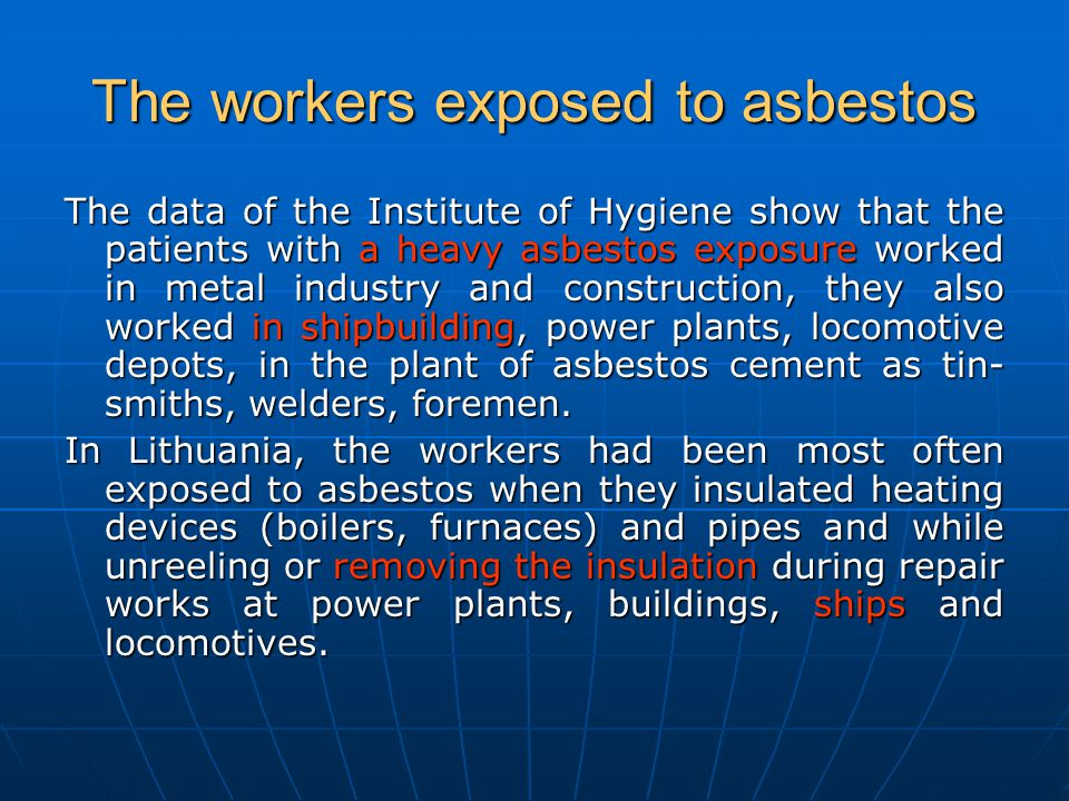 The workers exposed to asbestos
