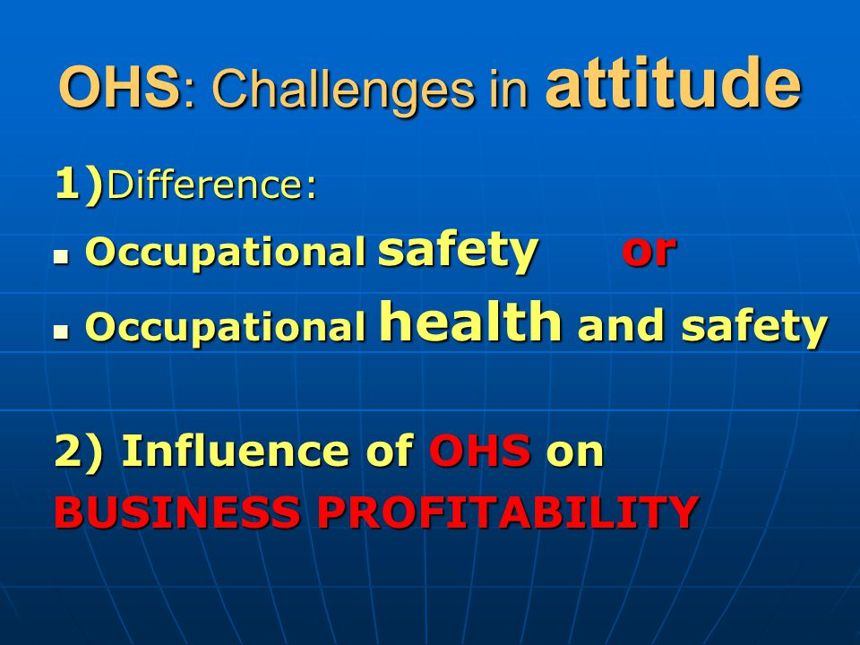 OHS: Challenges in attitude