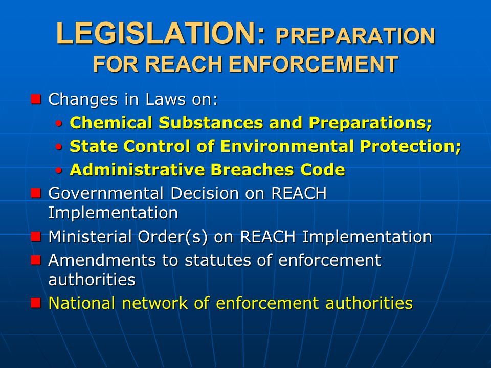 LEGISLATION: PREPARATION FOR REACH ENFORCEMENT