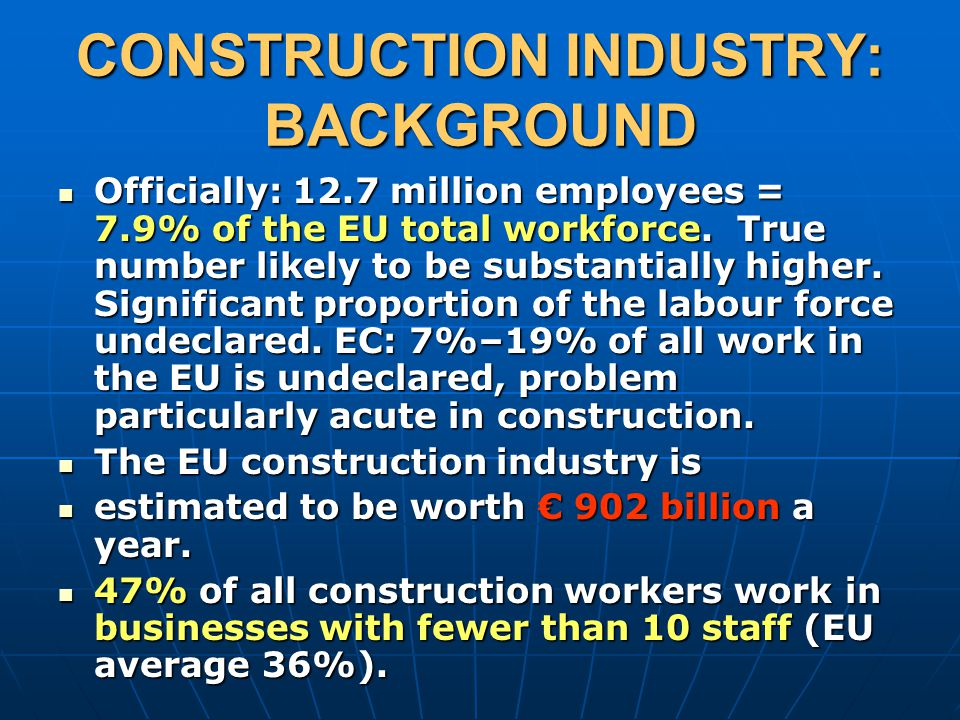 CONSTRUCTION INDUSTRY: BACKGROUND