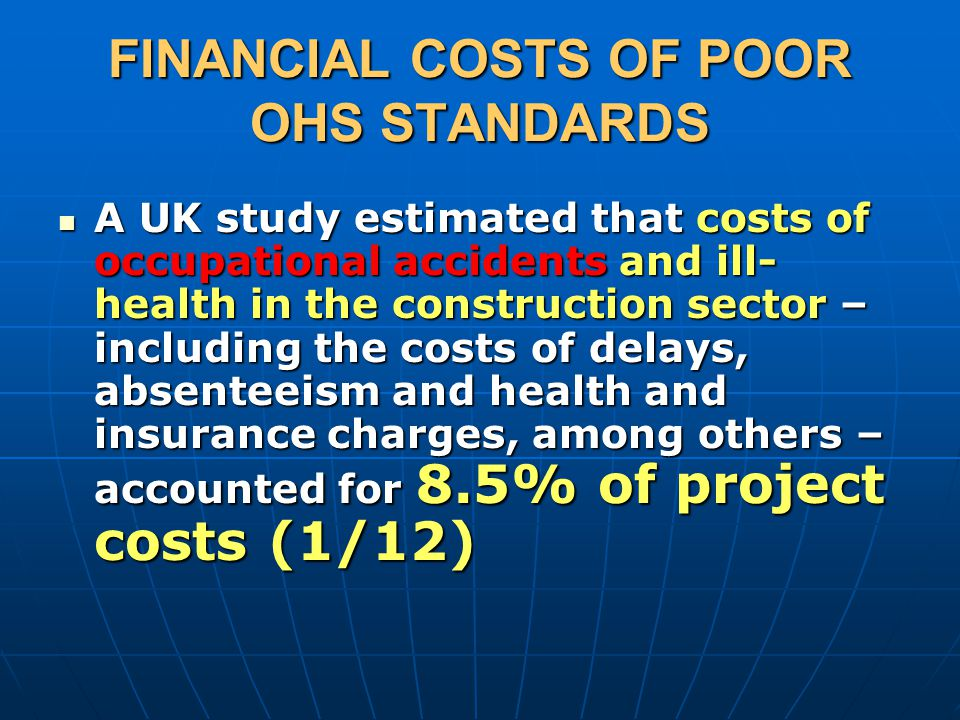 FINANCIAL COSTS OF POOR OHS STANDARDS