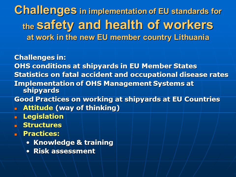 Challenges in implementation of EU standards for the safety and health of workers at work in the new EU member country Lithuania