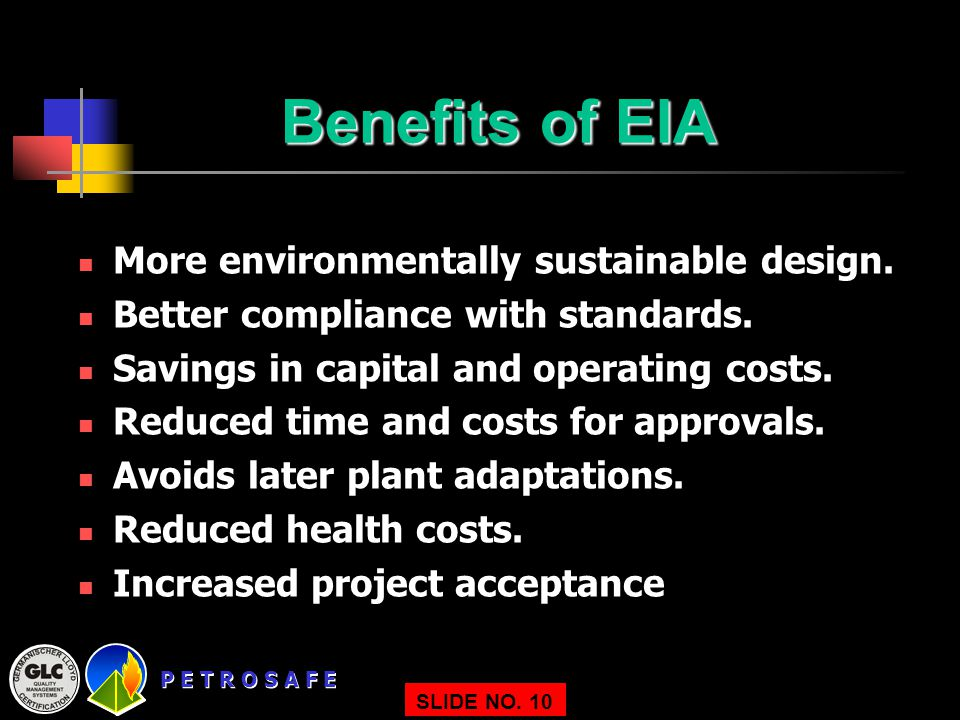Benefits of EIA More environmentally sustainable design.