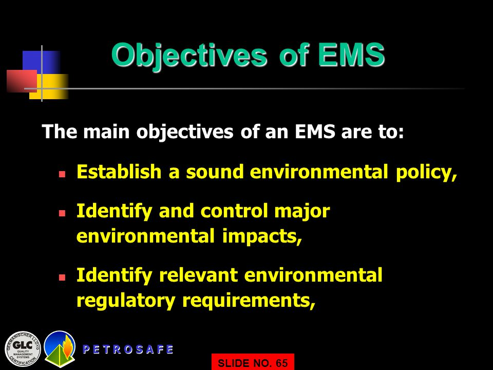 Objectives of EMS The main objectives of an EMS are to: