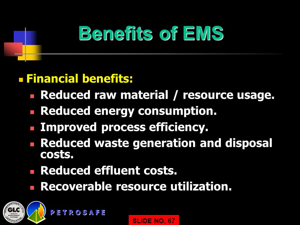 Benefits of EMS Financial benefits: