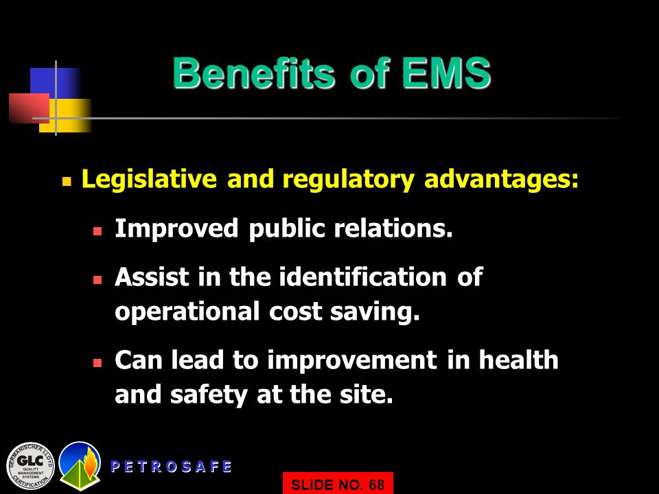 Benefits of EMS Legislative and regulatory advantages: