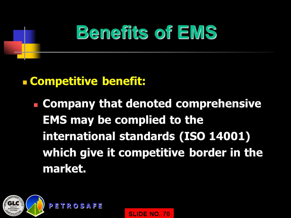 Benefits of EMS Competitive benefit:
