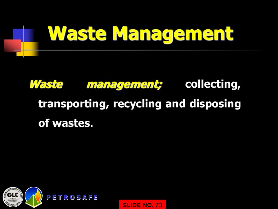 Waste Management Waste management; collecting, transporting, recycling and disposing of wastes.