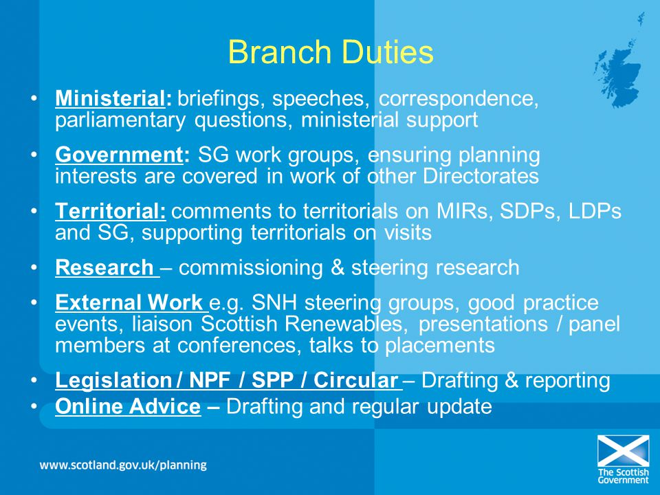 Branch Duties Ministerial: briefings, speeches, correspondence, parliamentary questions, ministerial support.