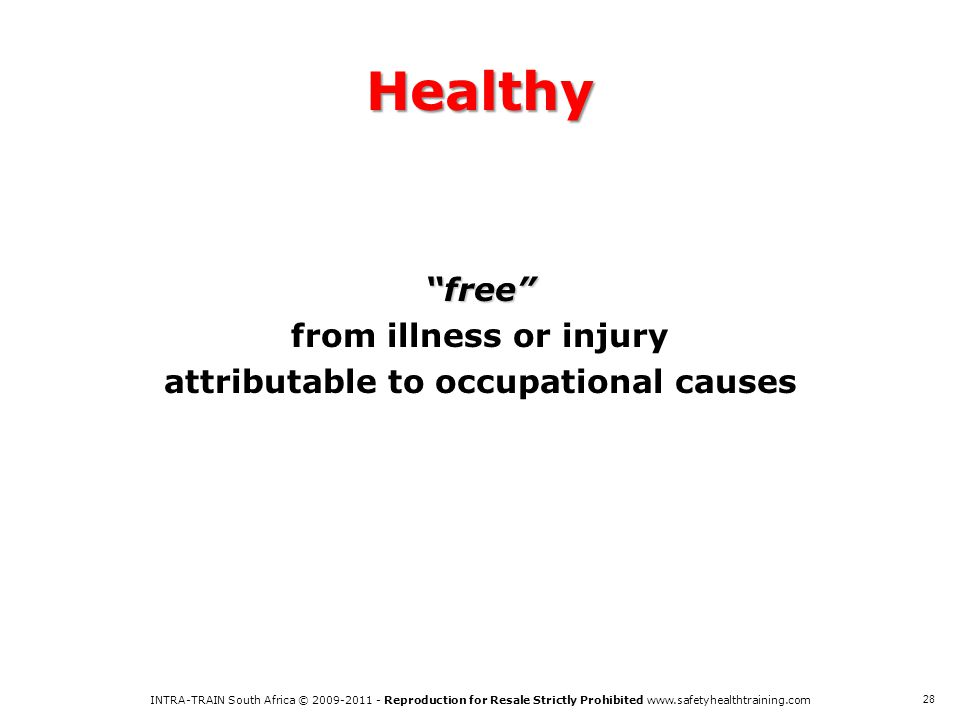 free from illness or injury attributable to occupational causes