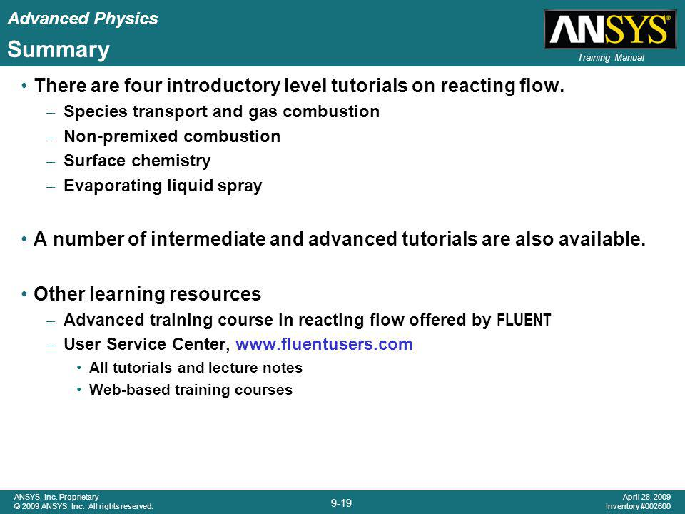 Summary There are four introductory level tutorials on reacting flow.