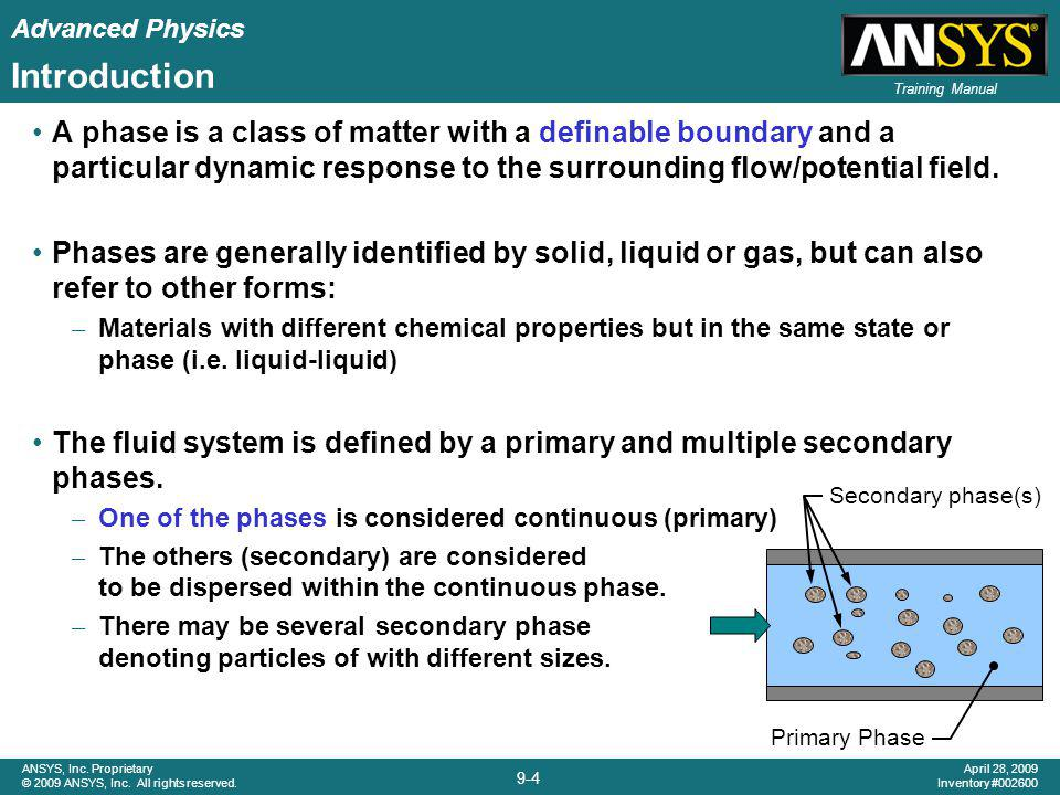 Introduction A phase is a class of matter with a definable boundary and a particular dynamic response to the surrounding flow/potential field.