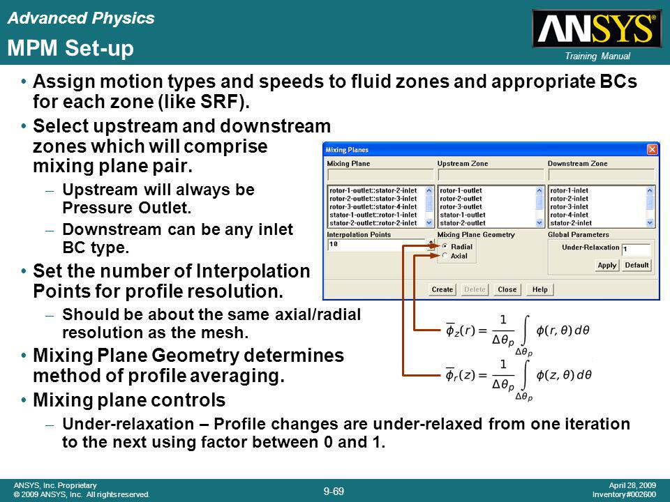 MPM Set-up Assign motion types and speeds to fluid zones and appropriate BCs for each zone (like SRF).