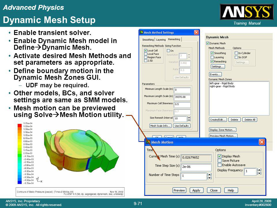 Dynamic Mesh Setup Enable transient solver.