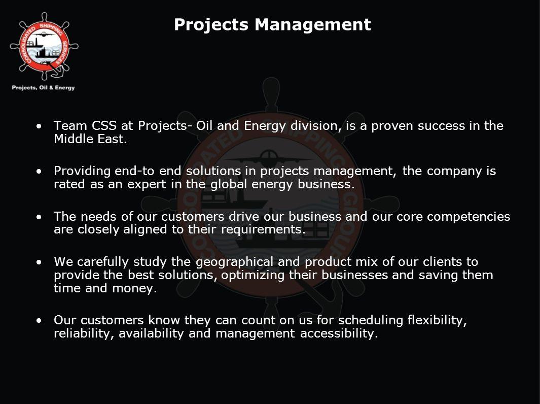 Projects Management Team CSS at Projects- Oil and Energy division, is a proven success in the Middle East.