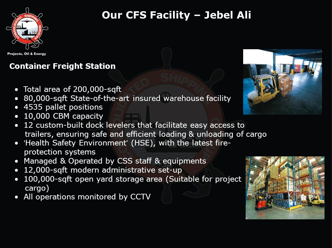 Our CFS Facility – Jebel Ali