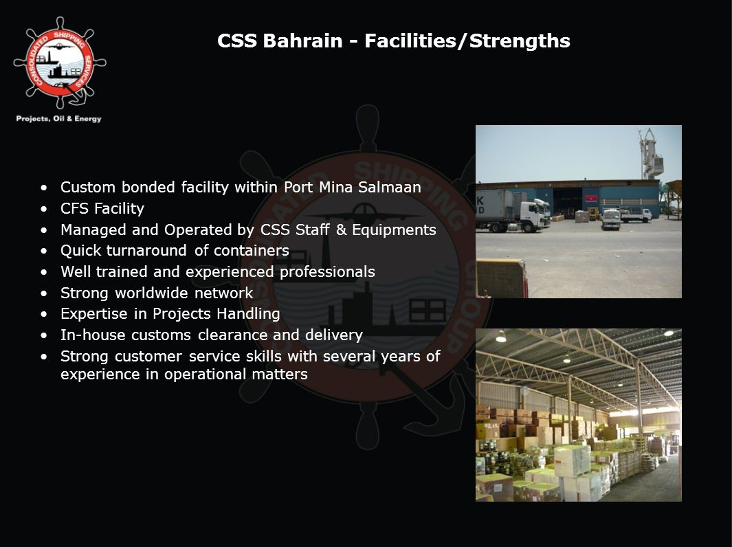 CSS Bahrain - Facilities/Strengths