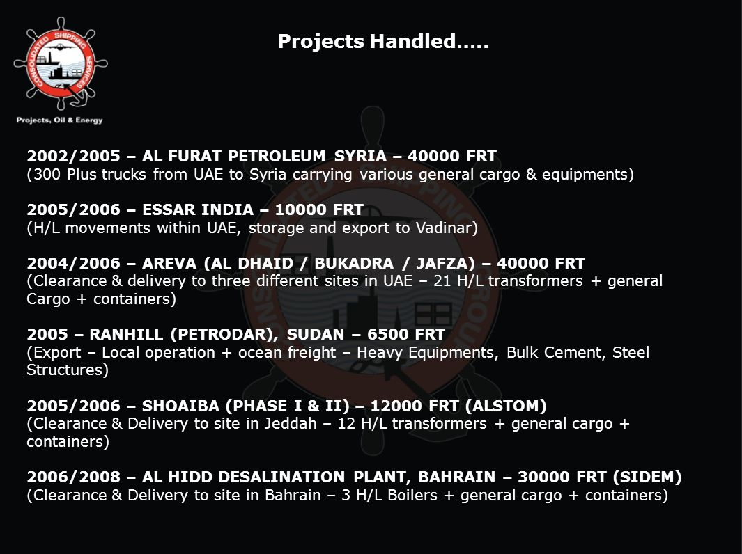 Projects Handled….. 2002/2005 – AL FURAT PETROLEUM SYRIA – 40000 FRT