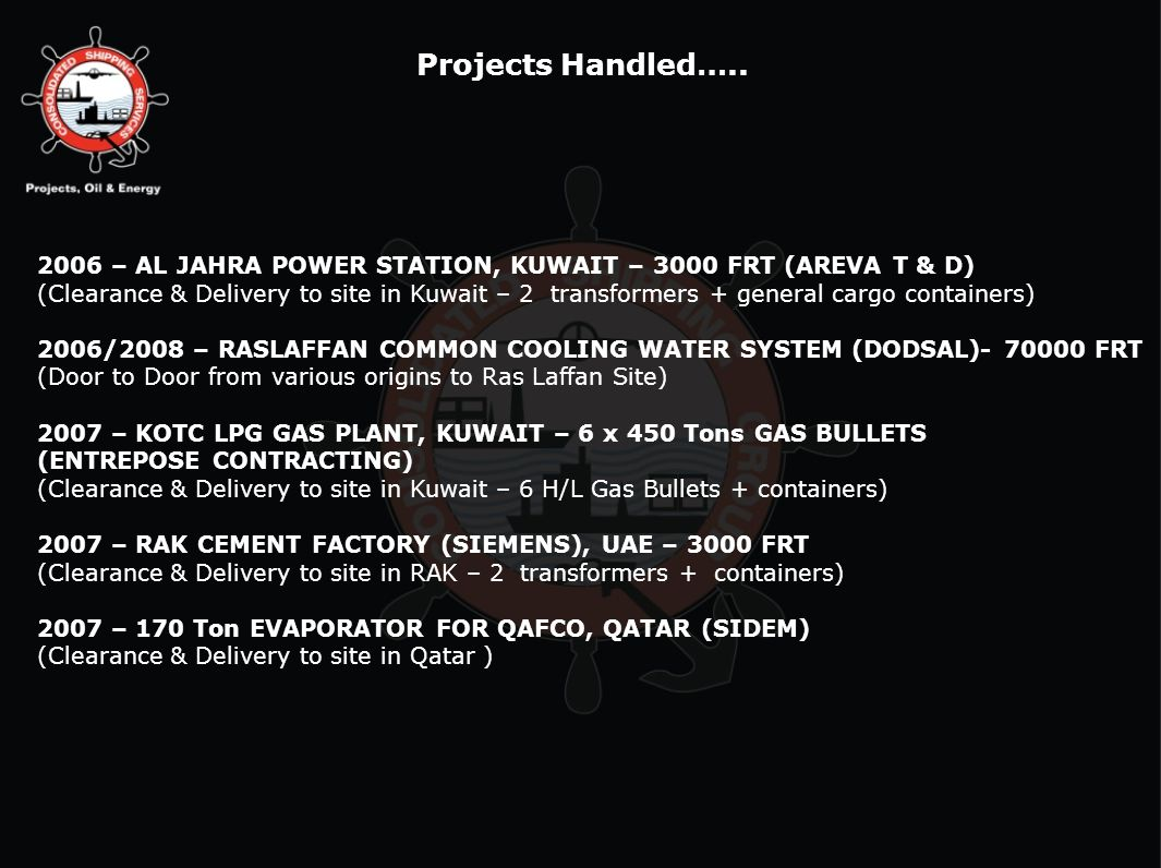 Projects Handled….. 2006 – AL JAHRA POWER STATION, KUWAIT – 3000 FRT (AREVA T & D)