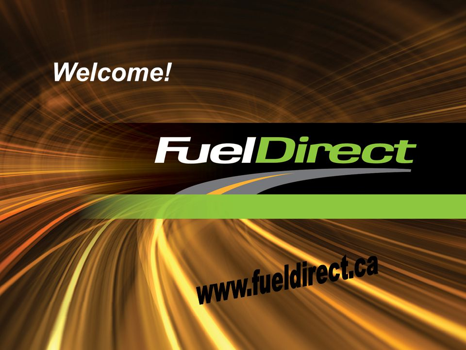 Welcome! www.fueldirect.ca