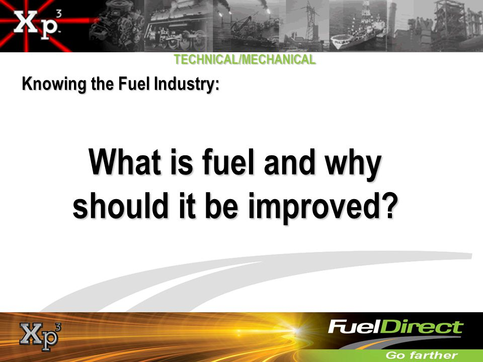 Knowing the Fuel Industry: What is fuel and why should it be improved