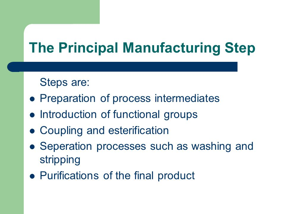 The Principal Manufacturing Step