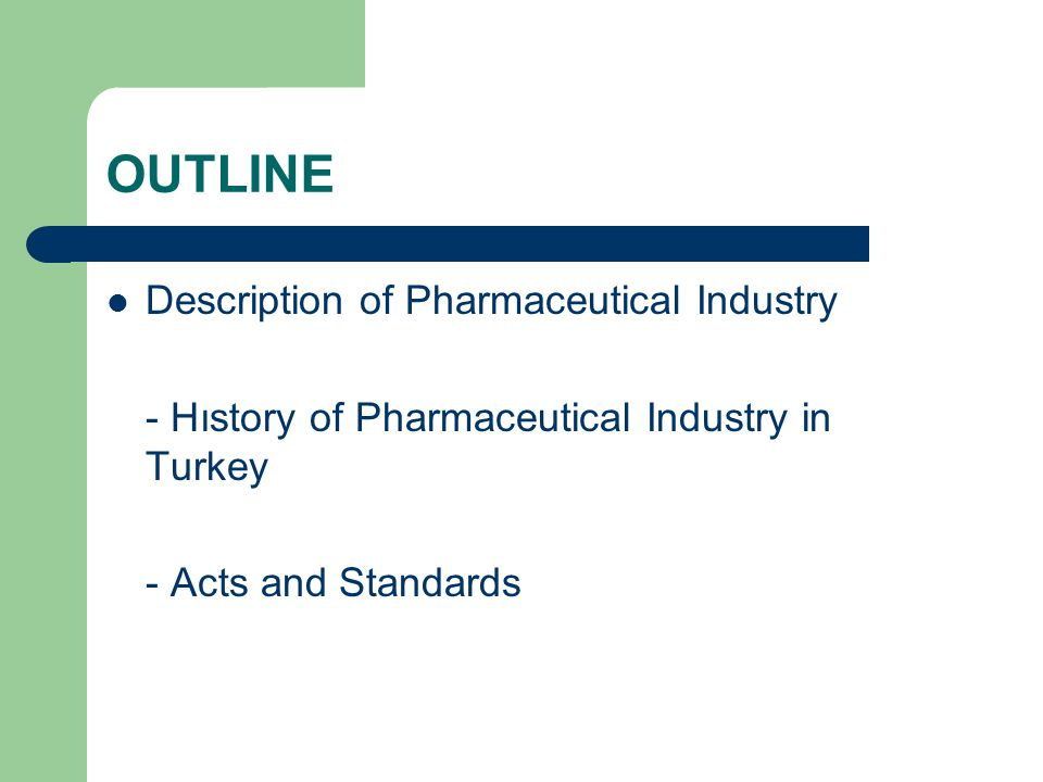 OUTLINE Description of Pharmaceutical Industry